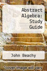 Cover of Abstract Algebra: Study Guide EDITIONDESC (ISBN 978-1493574117)