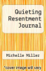 cover of Quieting Resentment Journal