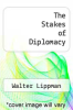 cover of The Stakes of Diplomacy