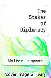 Cover of The Stakes of Diplomacy  (ISBN 978-1494183882)