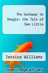 Cover of The Gateway to Imagia: the Tale of Sam Little EDITIONDESC (ISBN 978-1494494759)