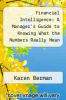 cover of Financial Intelligence: A Manager`s Guide to Knowing What the Numbers Really Mean