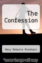 The Confession by Mary Roberts Rinehart - ISBN 9781494786267
