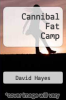 cover of Cannibal Fat Camp