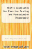 cover of ACSM`s Guidelines for Exercises.. (Pb) (10th edition)