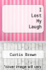 cover of I Lost My Laugh