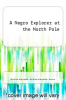 cover of A Negro Explorer at the North Pole