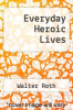 cover of Everyday Heroic Lives