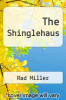 cover of The Shinglehaus
