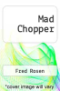 cover of Mad Chopper
