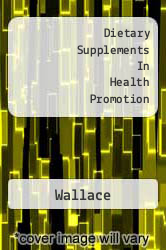 Dietary Supplements In Health Promotion A digital copy of  Dietary Supplements In Health Promotion  by Wallace. Download is immediately available upon purchase!