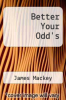 cover of Better Your Odd`s