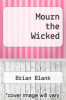 cover of Mourn the Wicked