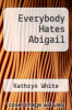cover of Everybody Hates Abigail