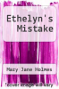 cover of Ethelyn`s Mistake