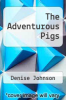 cover of The Adventurous Pigs