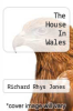 cover of The House In Wales