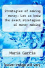 cover of Strategies of making money: Let us know the exact strategies of money making