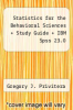 cover of Statistics for the Behavioral Sciences + Study Guide + IBM Spss 23.0