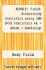 cover of BUNDLE: Field: Discovering Statistics using IBM SPSS Statistics 4E + eBook + WebAssign Single Term + SAGE IBM SPSS Statistics v23.0 Student Version (4th edition)