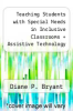 cover of Teaching Students with Special Needs in Inclusive Classrooms + Assistive Technology