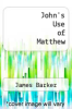 cover of John`s Use of Matthew