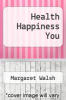 cover of Health Happiness You