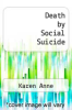 cover of Death by Social Suicide