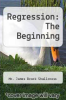 cover of Regression: The Beginning