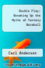 cover of Double Play: Breaking Up the Myths of Fantasy Baseball