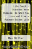 cover of Life Coach - Discover Your Purpose: Do What You Love and Live a Purpose Driven Life