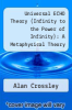 cover of Universal ECHO Theory (Infinity to the Power of Infinity): A Metaphysical Theory of Existence