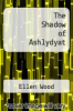 cover of The Shadow of Ashlydyat