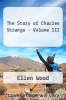 cover of The Story of Charles Strange - Volume III