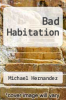 cover of Bad Habitation