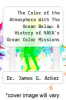 cover of The Color of the Atmosphere With The Ocean Below: A History of NASA`s Ocean Color Missions