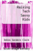 cover of Raising Tech Savvy Kids