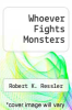 cover of Whoever Fights Monsters