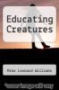 cover of Educating Creatures