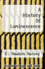 cover of A History Of Luminescence