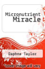 cover of Micronutrient Miracle