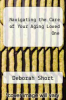 cover of Navigating the Care of Your Aging Loved One