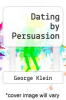 cover of Dating by Persuasion