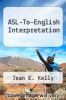 cover of ASL-To-English Interpretation