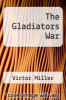 cover of The Gladiators War