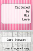 cover of Captured by His Love