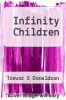 cover of Infinity Children