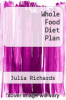 cover of Whole Food Diet Plan