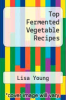 cover of Top Fermented Vegetable Recipes