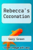 cover of Rebecca`s Coronation